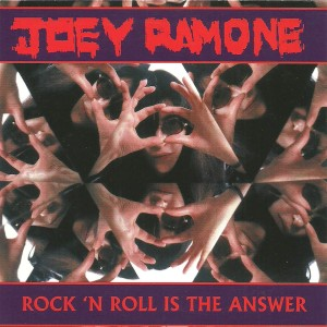 Joey Ramone - 2012 - Rock 'n Roll is The Answer a
