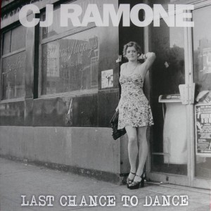 CJ Ramone - Last Chance to Dance 6