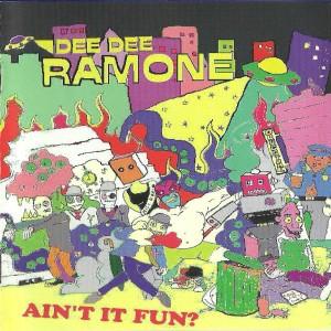 dee dee ramone - AIN'T IT FUN