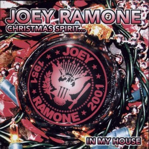 Joey Ramone - 2002 - Christmas Spirit in my house