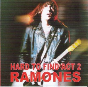 Ramones - Hard To Find Act 2
