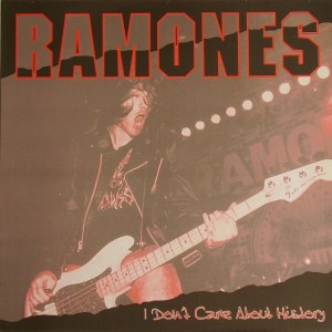 ramones -  i don't care about history