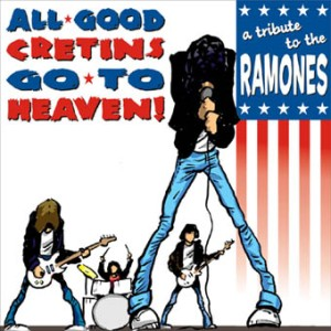 All Good Cretins Go To Heaven - A Tribute To The Ramones 2005