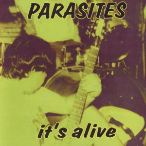 parasites - it's alive