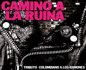 ramones - camino a la ruina tributo colombiano a los ramones
