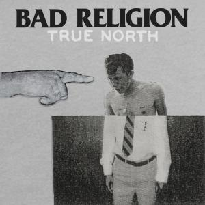 Bad Religion - 2013 - True North