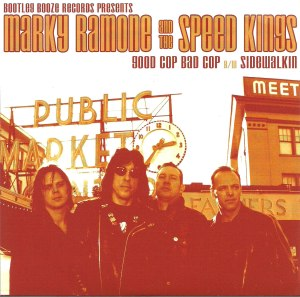 Marky Ramone and The Speed Kings - 2003 - Good Cop Bad Cop A